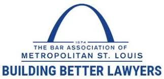 The bar association of metropolitan st. louis - building better lawyers.