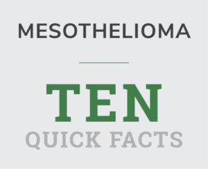 ten quick facts about mesothelioma