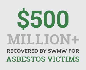 $500 Million+ recovered by SWMW for Asbestos victims