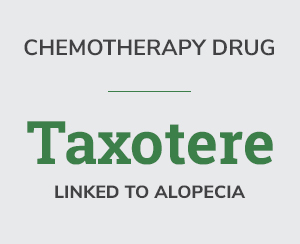 Chemotherapy Drug Taxotere linked to Alopecia
