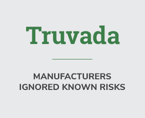 Truvada Manufacturers ignored known risks