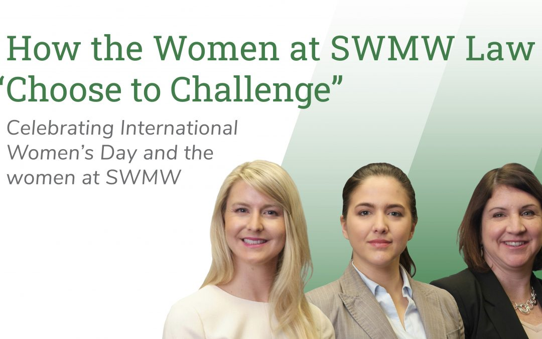 """How the Women of SWMW Law """"Choose to Challenge"""""""